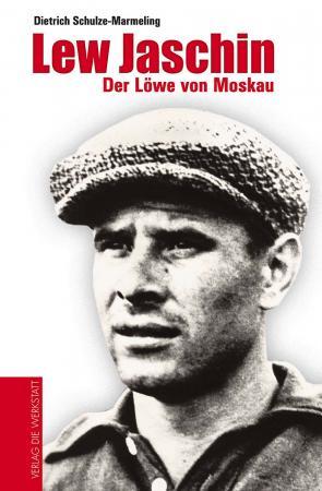 Lew Jaschin - Der Löwe von Moskau