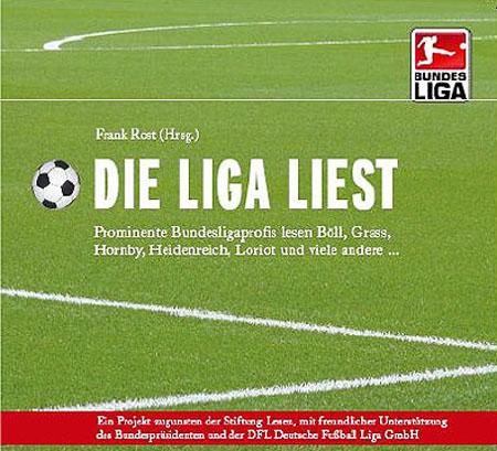 Die Liga liest von Frank Rost (Hrsg.)